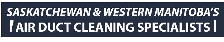Saskatchewan & Manitoba's Duct Cleaning Specialists